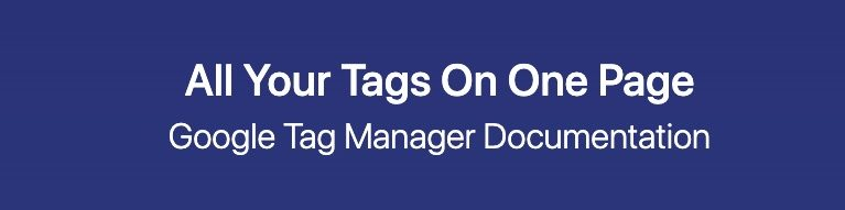 Schrift: All Your Tags On One Page - Google Tag Manager Documentation